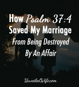 verse. I was in the middle of an affair. My world was falling apart ...
