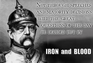Otto Von Bismarck Blood and Iron