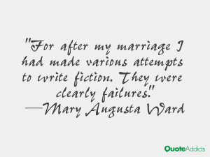 For after my marriage I had made various attempts to write fiction ...