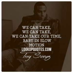 Trey Songz Slow Motion Quotes