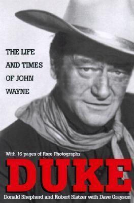 Duke: Life and Times: The Life and Times of John Wayne