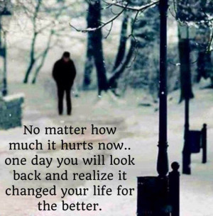 Matter How Much It Hurts Now, One Day You Will Look Back And Realize ...