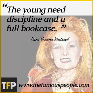 The young need discipline and a full bookcase.