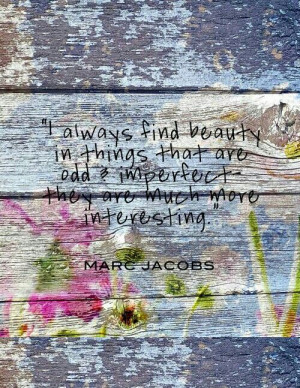 Marc Jacobs Quote. One of my favorites and worth pinning twice ;)