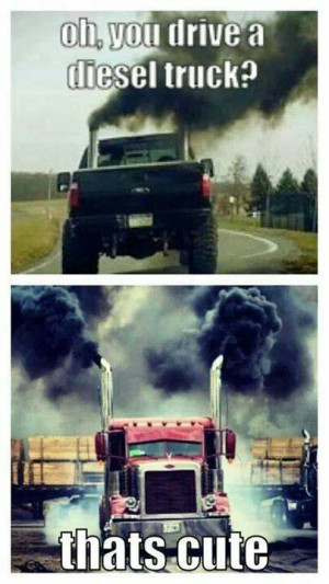Funny Duramax Sayings Oh you drive a diesel