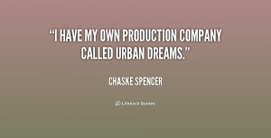 """have my own production company called Urban Dreams."""""""