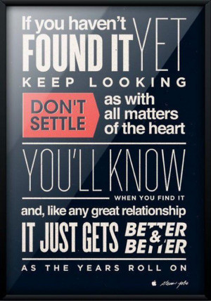... Don't Settle as With All Matters of the heart ~ Inspirational Quote