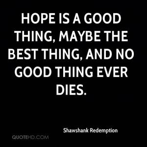 Hope Quotes Shawshank Redemption ~ Shawshank Redemption Quotes ...