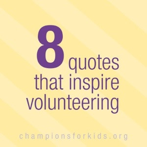 Quotes that encourage Volunteers and Volunteer Work
