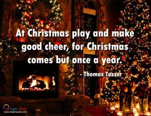 At Christmas play and make good cheer Christmas Quotes