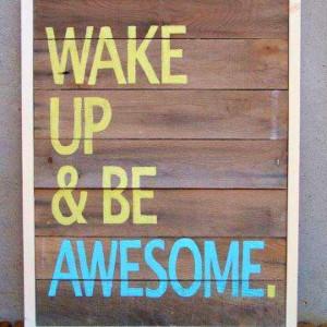 How do you feel when u wake up everyday?