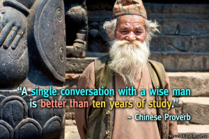 single conversation with a wise man is better than ten years of ...