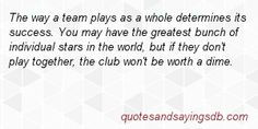 Baseball Team Quotes   Quotes and sayings under topic success. More