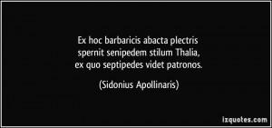 Thalia, ex quo septipedes videt patronos. - Sidonius Apollinaris