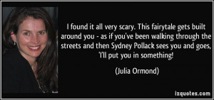 More Julia Ormond Quotes