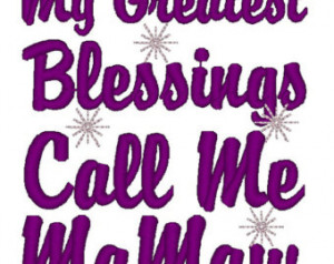 ... Download: My Greatest Bless ings Call Me MaMaw Embroidery Design