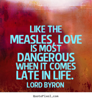 ... dangerous when lord byron love quotes love quotes best emo love quotes