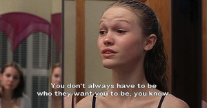 Quote of the Day – Julia Stiles (10 Things I Hate About You)