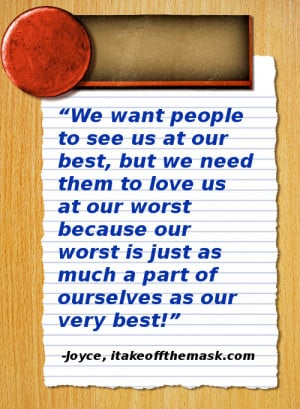 ... our worst is just as much a part of ourselves as our very best