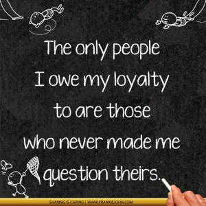 being loyal to the wrong person quotes being loyal to the wrong person ...