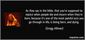 they say in the bible, that you're supposed to rejoice when people die ...