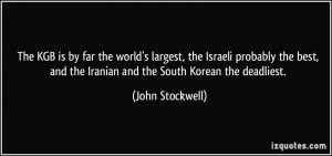 ... and the Iranian and the South Korean the deadliest. - John Stockwell