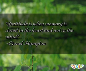 Gratitude is when memory is stored in