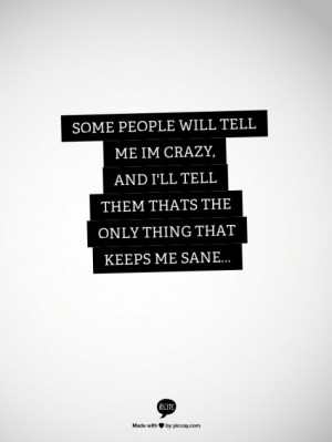Maybe I'm crazy... Just like u