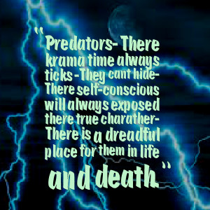 Quotes Picture: predators there krama time always ticks they cant hide ...