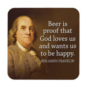 Ben Franklin Quote on Beer Drink Coasters