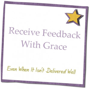 Receive feedback with grace