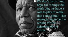 Chinua Achebe on writers: