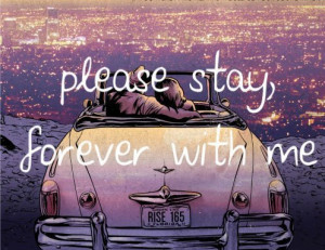 forever, love, please, quotes, stay, with me