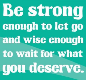 "... Go And Wise Enough To Wait For What You Deserve""~Missing You Quote"