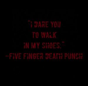 Five Finger Death Punch Quotes