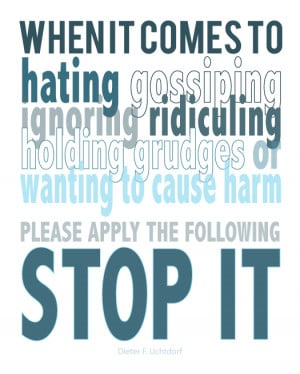 When it comes to hating gossiping ignoring ridiculing holding grudges ...