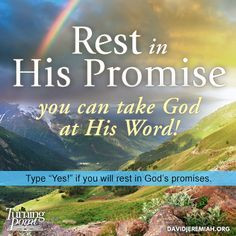 Rest in His promise you can take God at His word! More