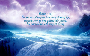 You are my hiding place from every storm of life;