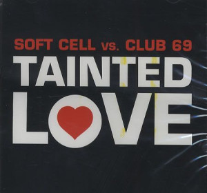 Tainted Love- Soft Cell /// !!!!!