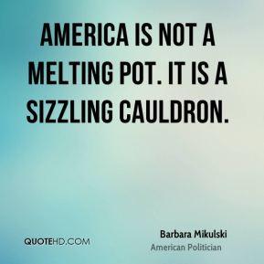 barbara-mikulski-barbara-mikulski-america-is-not-a-melting-pot-it-is ...