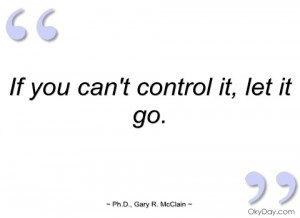 If you can't control it