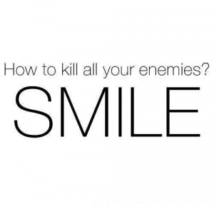 How to kill all Your Enemies! Smile