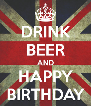 Happy Birthday Beer Images Drink beer and happy birthday