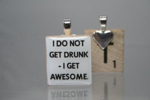 do not get drunk I get awesome Quote Scrabble by TarryTiles, #quote ...