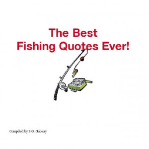 The Best Fishing Quotes Ever! (ebook)