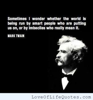 98. Mark Twain wondered.....