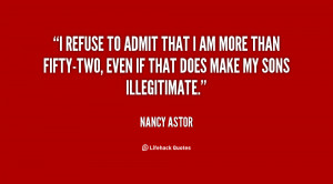 refuse to admit that I am more than fifty-two, even if that does ...