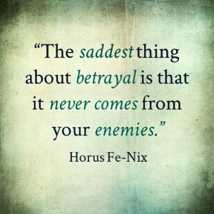 Betrayal #quote #poetry #HorusFeNix