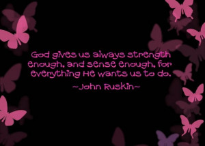 God gives us always strength enough god quote
