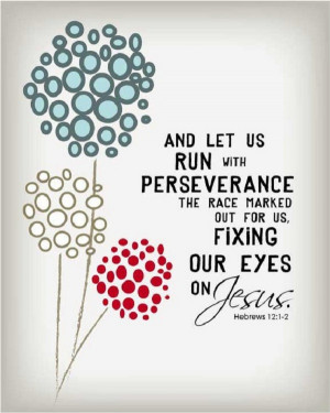 And let us run in perseverance the race marked out for us.